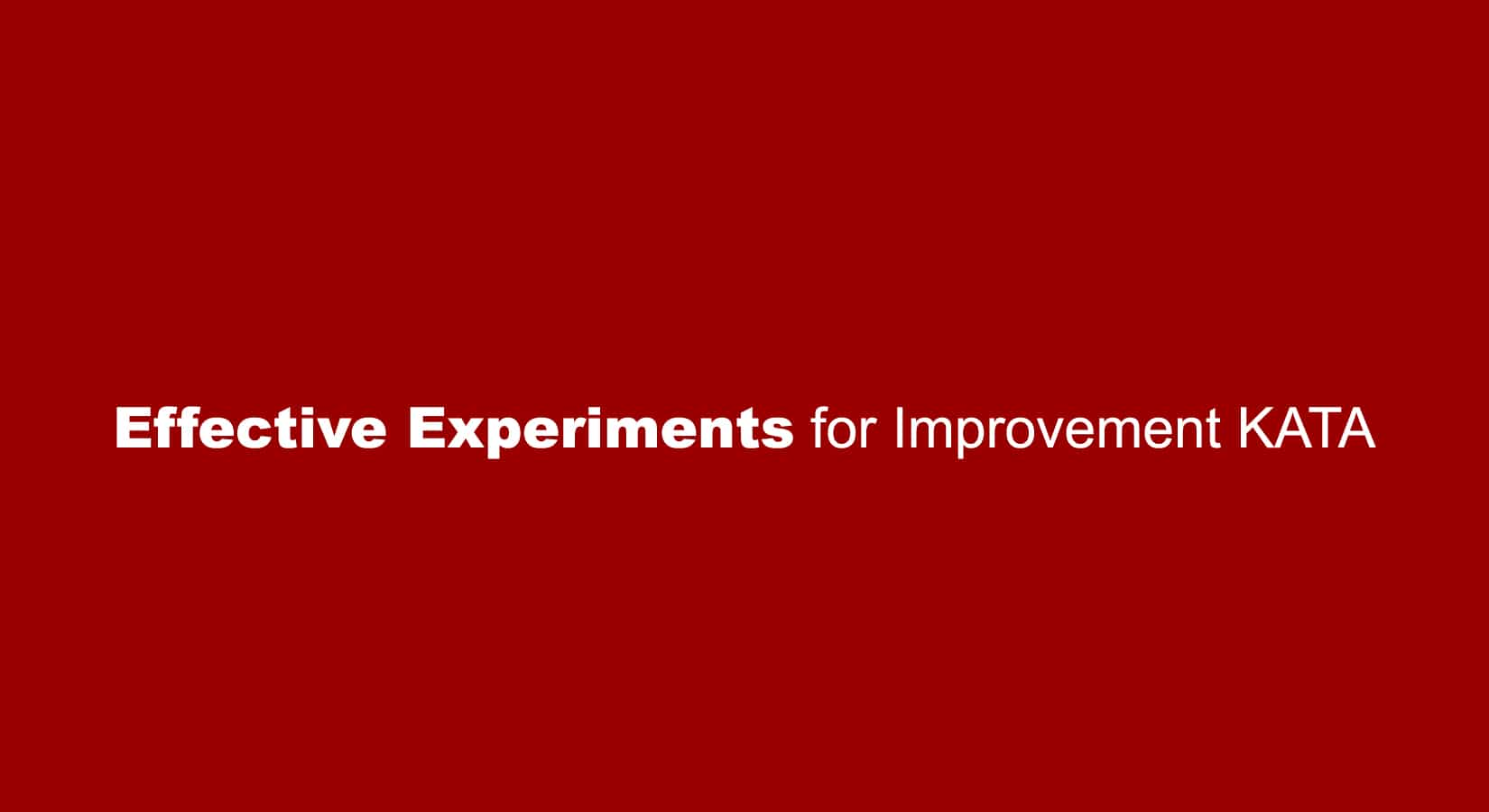 Experimenting for Continuous Improvement